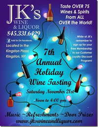 November 21 - JK's Wine & Liquor's 7th Annual Holiday Wine Tasting in Kingston, NY