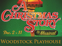 December 2 - 11, 2016 - A Christmas Story, The Musical at the Woodstock Playhouse