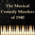 "July 23,24,25 Woodstock Playhouse presents ""The Musical Comedy Murders of 1940""."